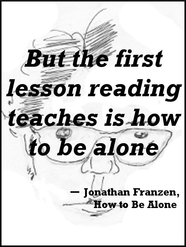 Jonathan Franzen Alone Quote