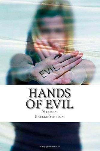 Hands of Evil by Ms Melissa Barker-Simpson