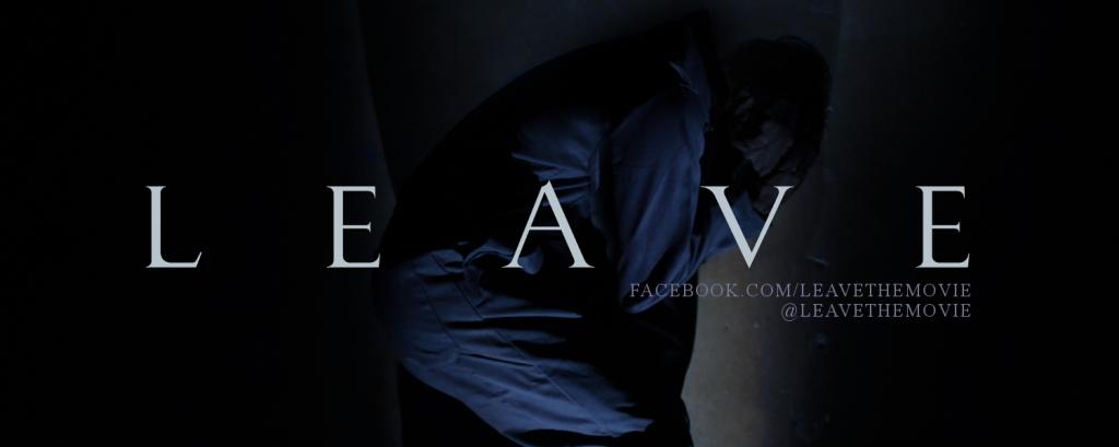 LEAVE, A Short Film
