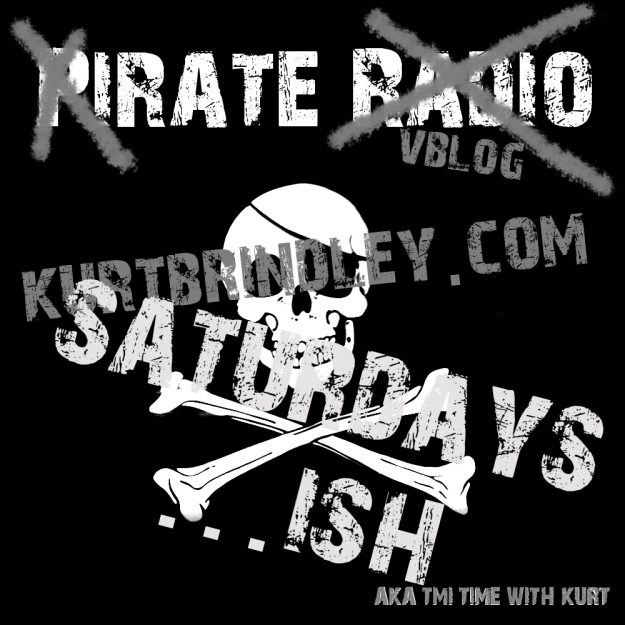 xIRATE X VBLOG @ KURTBRINDLEY.COM // SATURDAYS