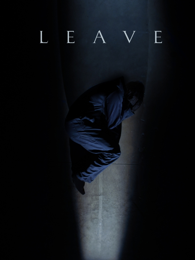 LEAVE, A Short Film