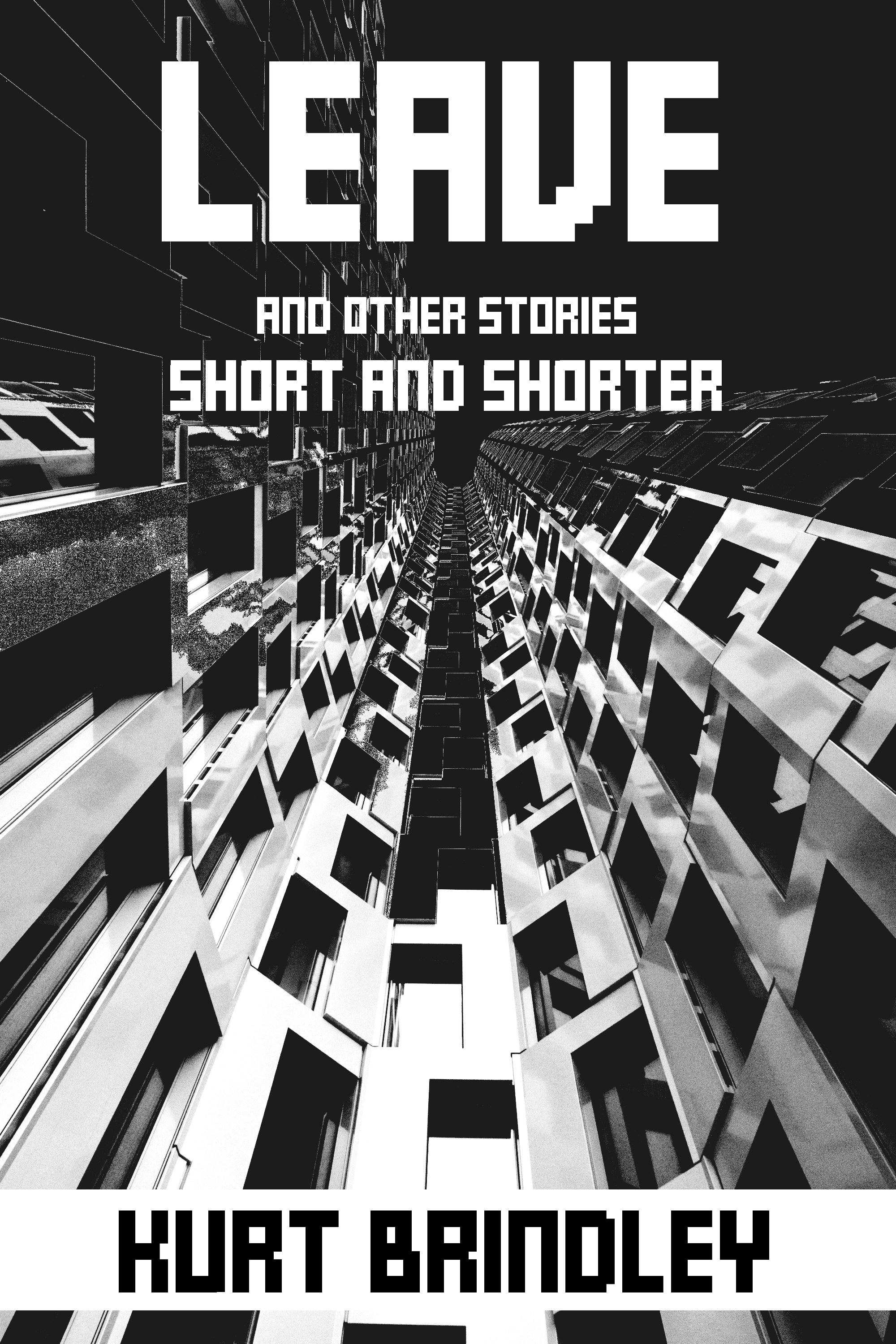 LEAVE: And Other Stories Short and Shorter